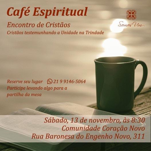 Próximo Café Espiritual - 13 de novembro às 8:30, na Comunidade Coração Novo.